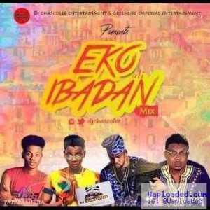 Dj Chascolee - Eko Ati Ibadan Mixtape